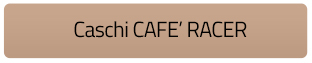 Caschi Cafe Racer