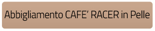 Abbigliamento Cafe racer pelle